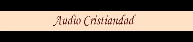 AUDIOS CRISTIANDAD