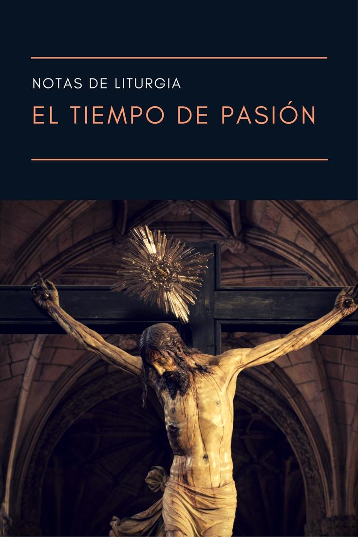 Notas de liturgia el tiempo de pasi n radio cristiandad for El tiempo en st hilari sacalm
